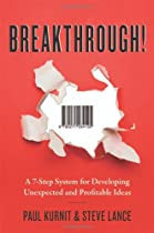 Breakthrough!: A 7-Step System for Developing Unexpected and Profitable Ideas