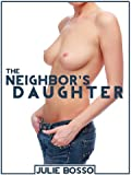 THE NEIGHBOR'S DAUGHTER: A Hardcore Virgin Sex Short (Sex With the New Neighbors)