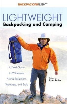 Lightweight Backpacking and Camping: A Field Guide to Wilderness Equipment, Technique, and Style (Backpacking Light)