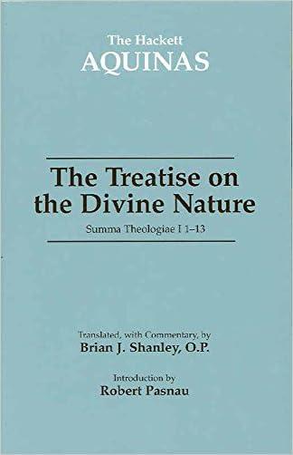 The Treatise On The Divine Nature: Summa Theologiae I, 1-13
