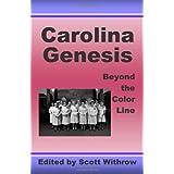 Carolina Genesis: Beyond the Color Line ~ Cyndie Goins Hoelscher