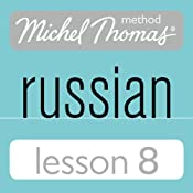 Michel Thomas Beginner Russian, Lesson 8 | [Natasha Bershadski]