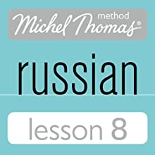 Michel Thomas Beginner Russian, Lesson 8  by Natasha Bershadski