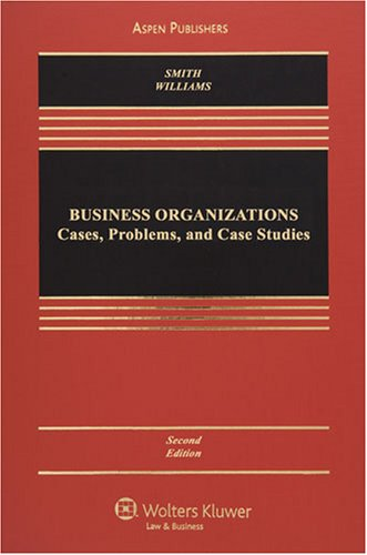Business Organizations: Case Problems & Case Studies 2e