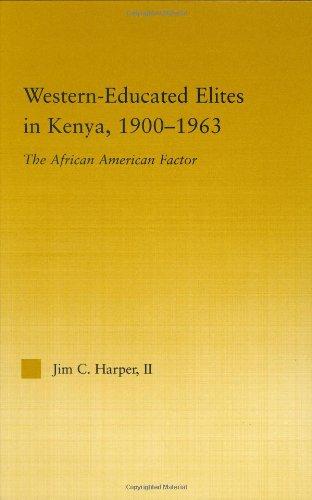 Western-Educated Elites in Kenya, 1900-1963: The African American Factor (African Studies)