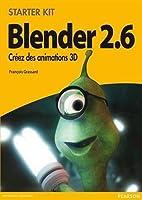 Blender 2,6 : Créez des animations en 3D