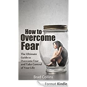 How to Overcome Fear --- Get BONUS Here (English Edition)