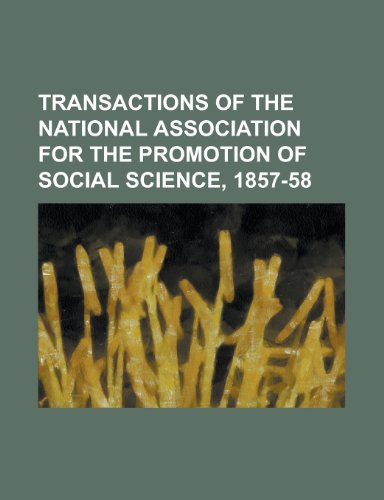 Transactions of the National Association for the Promotion of Social Science, 1857-58