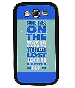 PrintVisa Metal Printed Quotes Designer Back Case Cover for Samsung Galaxy Grand I9080-D4631