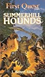 Summerhill Hounds (First Quest Adventure Series , No 4) (0786901969) by King, J. Robert