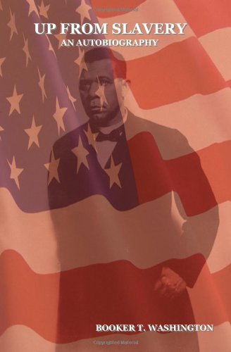 an analysis of up from slavery an autobiography of booker t washington Comprehensive study guide for up from slavery by booker t washington full summary, chapter analysis, character descriptions & more free summary of up from slavery by booker t washington.