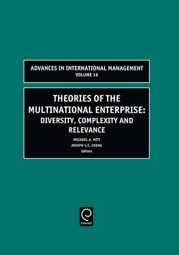 Theories of the Multinational Enterprise: Diversity, Complexity and Relevance: 16 (Advances in International Management)