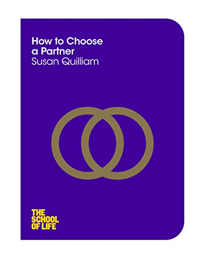 How to Choose a Partner (The School of Life Book 5)
