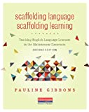 img - for Scaffolding Language, Scaffolding Learning, Second Edition: Teaching English Language Learners in the Mainstream Classroom book / textbook / text book