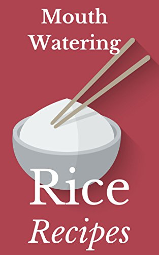 Rice Recipes: Most Amazing Rice Recipes Ever Offered! (Gourmet - Healthy - Nutrition - Cooking By Ingredient - Healthy Living - Rice & Grains) by Vanessa Lane