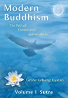 Modern Buddhism: The Path of Compassion and Wisdom - Volume 1 Sutra (English Edition)
