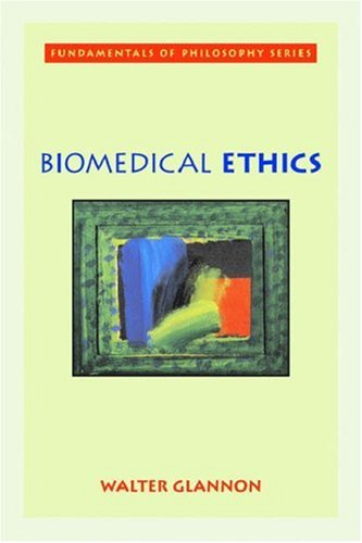 Biomedical Ethics (Fundamentals of Philosophy)