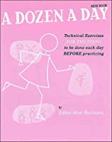A Dozen A Day Mini Book: Technical Exercises for the Piano to be done each day before practicing