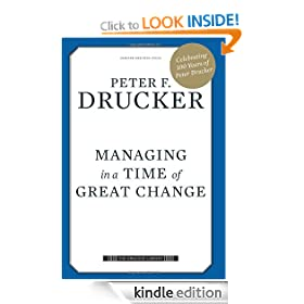 Managing in a Time of Great Change (Drucker Library)