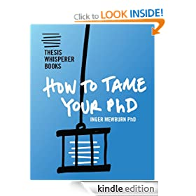 How To Tame Your PhD (Thesis Whisperer Books)