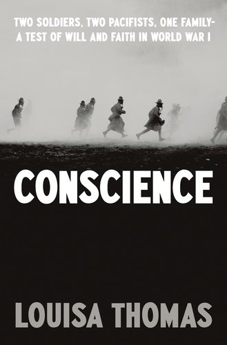 Conscience: Two Soldiers, Two Pacifists, One Family—a Test of Will and Faith in World War I