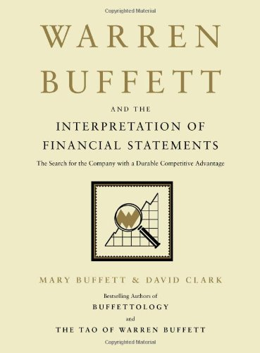 Warren Buffet and the Interpretation of Financial Statements - Buffet, M. and Clark