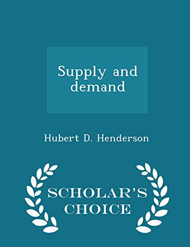 Supply and demand - Scholar's Choice Edition
