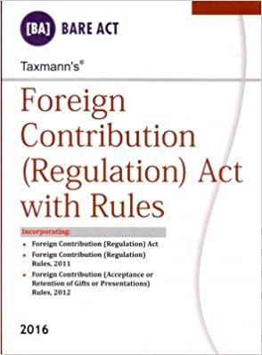 Foreign Contribution ( Regulation ) Act With Rules Paperback – 2016