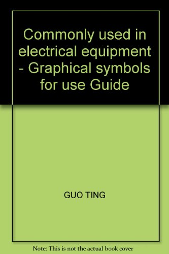 Commonly Used In Electrical Equipment - Graphical Symbols For Use Guide