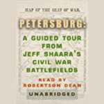 Petersburg: A Guided Tour from Jeff Shaara's Civil War Battlefields | Jeff Shaara