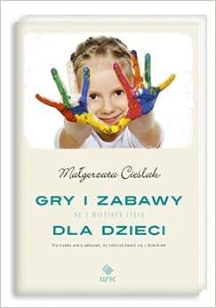 Gry i zabawy dla dzieci: Cieslak Malgorzata: 9788310123558: Amazon.com