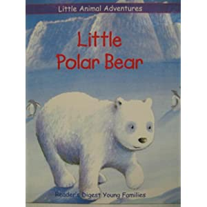 Little Polar Bear (reader's digest young families) (Littla Animal Adventures)
