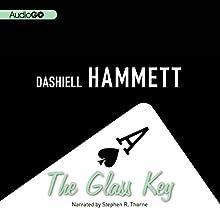 The Glass Key (       UNABRIDGED) by Dashiell Hammett Narrated by Stephen R. Thorne