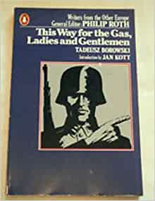 an analysis of tadeusz borowskis book this way for the gas ladies and gentlemen This way for the gas, ladies and gentlemen is a novel by tadeusz borowski the book paints a dramatic picture of the way the jews who came to auschwitz were treated short stories additionally address the way of life in these concentration camps for both the prisoners and, to some extent, the .