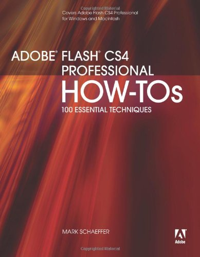 Adobe Flash CS4 Professional How-Tos: 100 Essential...