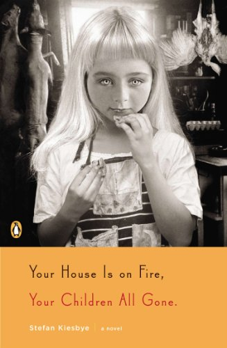 Your House Is on Fire, Your Children All Gone: A Novel (Your House compare prices)