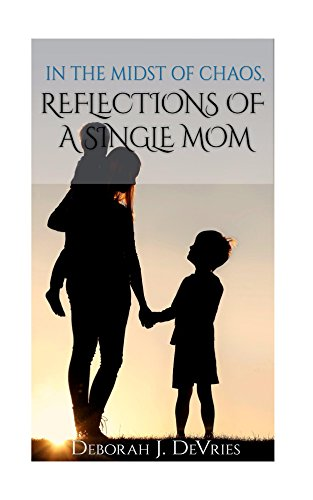 in-the-midst-of-chaos-reflections-of-a-single-mom-english-edition
