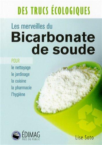 Livre les merveilles du bicarbonate de soude - Deboucher toilette bicarbonate soude ...