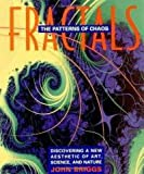 Fractals, The Patterns of Chaos / Discovering A New Aesthetic of Art, Science, and Nature (0500276935) by Briggs, John