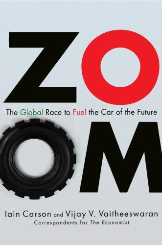 ZOOM: The Global Race to Fuel the Car of the Future, Vijay Vaitheeswaran, Iain Carson