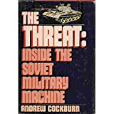 The Threat: Inside the Soviet Military Machine (0450058018) by Cockburn, Andrew