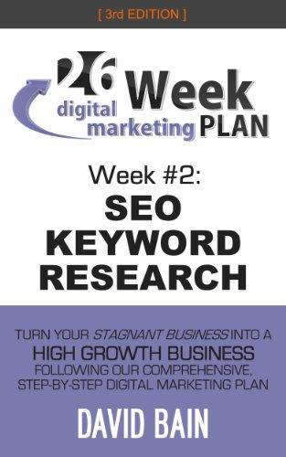 Seo Keyword Research: Week #2 Of The 26-Week Digital Marketing Plan [Edition 3.0]