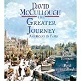 The Greater Journey: Americans in Paris [Abridged, Audiobook] [Audio CD] David McCullough (Author), Edward Herrmann (Reader)