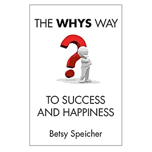 The Whys Way to Success and Happiness Audiobook