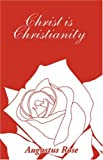 img - for Christ is Christianity book / textbook / text book