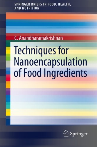 Techniques For Nanoencapsulation Of Food Ingredients (Springerbriefs In Food, Health, And Nutrition)