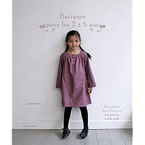 Basiques pour les 2 à 6 ans - 23 modèles de couture avec patrons à taille réelle
