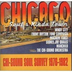 Chicago... Soul's Kinda Town - Chi-sound Soul Survey 1976-1982