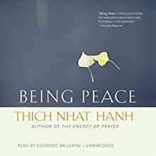 Being Peace (       UNABRIDGED) by Thich Nhat Hanh Narrated by Edoardo Ballerini