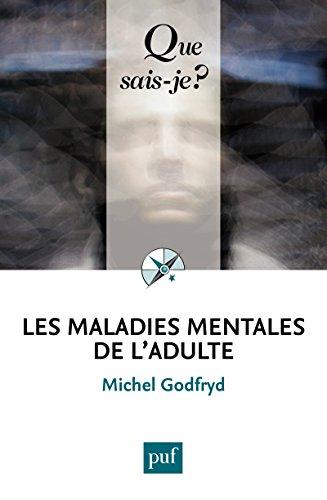Les maladies mentales de l'adulte: « Que sais-je ? » n° 2886 francais